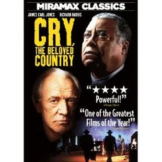 Cry The Beloved Country (1995) Shot in the aftermath of Nelson Mandela's election, this film adaptation of South African author Alan Paton's novel tells the story of two men -- one black, one white -- who must cope with family tragedy in the apartheid era. Rural minister Stephen Kumalo travels to Johannesburg in search of his troubled son, while white landowner James Jarvis comes to the city to attend to his activist son's murder. Richard Harris, James Earl Jones, Vusi Kunene...TS drama