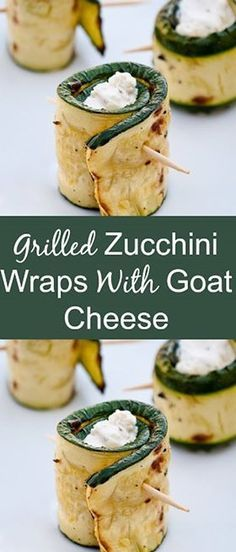 Grilled Zucchini Wraps with Goat Cheese Recipe #justeatrealfood #creativeandhealthyfunfood