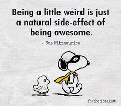 Being a little weird is just a natural side-effect of being awesome. www.IQCatch.com