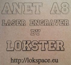 Anet A8 3D Printer Laser Engraver Mod – lokster // space