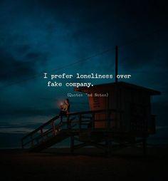 I prefer loneliness over fake company. via (http://ift.tt/2Bo5f8m)