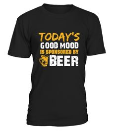 beer t shirt alcohol funny - Today's Good Mood  is sponsored by BEER  Funny Oktoberfest T-shirt, Best Oktoberfest T-shirt