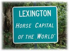 Lexington, Kentucky...on our itinerary this summer :-)