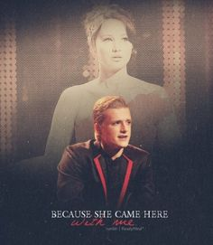 Because she came here with me - Peeta Mellark & Katniss Everdeen The Hunger Games. My favorite part in the book! The Hunger Games, Hunger Games Movies, Hunger Games Fandom, Hunger Games Catching Fire, Hunger Games Trilogy, Katniss And Peeta, Katniss Everdeen, Josh Hutcherson, Suzanne Collins