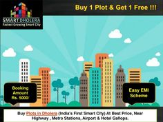 Buy plots in Dholera smart city, Gujarat  Features of our Plots: Inaugural offer discount Rs. 100/- per sq yard. Buy 1 Plot get 1 plot free Booking Amount RS. 5,000 Only Zero Down Payment NA/NOC, Clear Title plot Easy EMI Available 100% Govt. Approved High return investment scheme