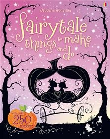July 2012 New Title: Fairytale Things to Make and Do