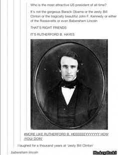 pinning for the baberaham Lincoln comment.But anyways, guy in the photo is quite handsome too.