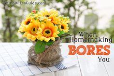 When homemaking bore