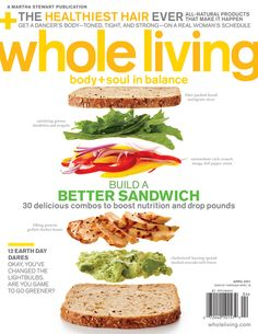Whole Living, April 2011  Design Director: Matthew Axe  Deputy Art Director: Jamie Prokell  Photographer: Raymond Hom  #SPDcoveroftheday