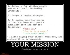 Your Mission, should you choose to accept it...
