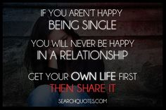 Happiness, Relationship, Being Single, Encouraging Quotes