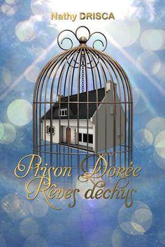 http://www.lulu.com/shop/nathy-drisca/prison-dorée-rêves-déchus/paperback/product-20550408.html