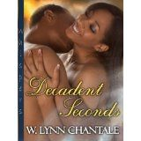 Decadent Seconds (Kindle Edition)By W. Lynn Chantale