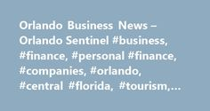 Orlando Business News – Orlando Sentinel #business, #finance, #personal #finance, #companies, #orlando, #central #florida, #tourism, #real #estate http://los-angeles.nef2.com/orlando-business-news-orlando-sentinel-business-finance-personal-finance-companies-orlando-central-florida-tourism-real-estate/  Business The Daily Disney – Pandora It was this kind of opening day at Pandora – The World of Avatar: There were lines to get into other lines. LONG lines to get into other long lines. The…
