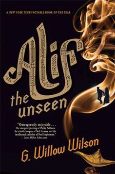 """Alif the Unseen by G Willow Wilson. This spectacular, unorthodox debut mixes 'Islamic theology, the hacking underworld, Philip Pullman's His Dark Materials, spy thrillers and the events of the Arab spring to weave an urban fantasy in which the everyday and the supernatural collide,"""" wrote Rachel Aspden in her Observer review. Entertaining read."""