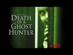 Death Of A Ghost Hunter  (THE ACTING IN THE BEGINNING WAS NOT THAT STELLAR.  HOWEVER, I FOUND IT TO BE A DECEPTIVELY GOOD LITTLE MOVIE)  BWAHAHA