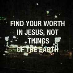 Find your worth in Jesus