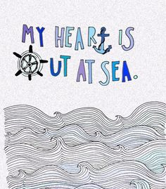 My <3 is out to sea