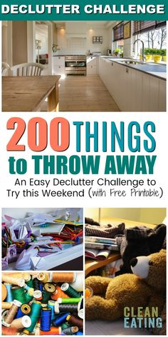Easy Declutter Challenge: 200 Small Things to Throw Away {FREE Printable Checklist} - Clean Eating with kids Easy Declutter Challenge to try this weekend: 200 Things to throw away (plus it comes with a free printable checklist)