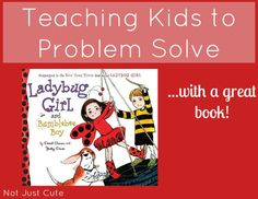 In case you needed another reason to read Ladybug Girl and Bumblebee Boy (in addition to the fact that your kids will love it!) it's a great tool for teaching them to work out their own problems.  Here's how!