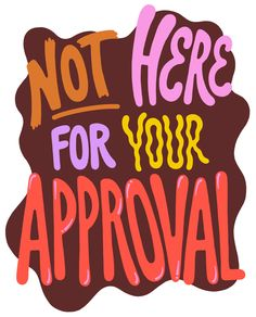 Not Here for Your Approval - Sara Andreasson