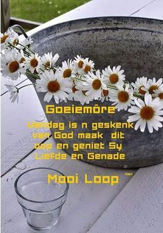 Good Morning Messages, Good Morning Greetings, Good Morning Good Night, Morning Wish, Lekker Dag, Afrikaanse Quotes, Goeie More, Day Wishes, Mornings