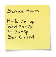 Service Hours    Mon:	7:00a - 5:00p  Tues:	7:00a - 5:00p  Wed:	7:00a - 7:00p  Thurs:	7:00a - 5:00p  Fri:	7:00a - 5:00p  Sat:	Closed