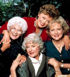 The Golden Girls ~ what great funny ladies! Loved them and can still make me laugh today!