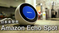 超絶かわいいあいつが来たAmazon Echo Spot #441 [4K]