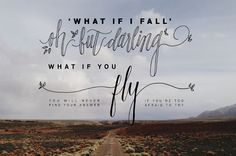 You will never find your answer if you're too afraid to try. What if you fly? — Design by Kadie