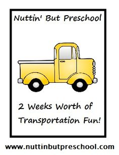 Very good!» Theme: Transportation Nuttin' But Preschool.  Transportation ideas for every area of the classroom!