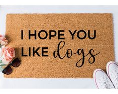 I Hope You Like Dogs Doormat - Funny Hand painted Door Mat Quote Unique Cute Home Decor Dogs Dog Mom Welcome Mat Funny Doormats, Humble Abode, First Home, Home Interior, Porch Decorating, Dog Mom, My Dream Home, Home Projects, Goldendoodle