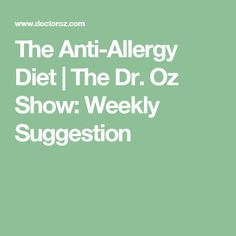 The Anti-Allergy Diet | The Dr. Oz Show: Weekly Suggestion