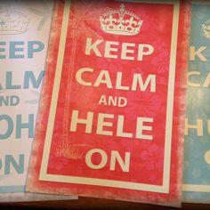 Keep Calm Hawaiian style  HELE = travel, move, go on