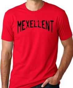 Mexellent Funny T-Shirt Mexican Humor Tee