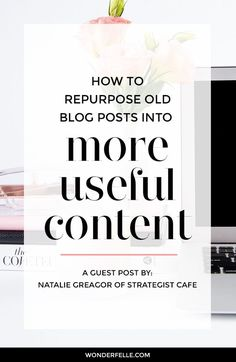 How to repurpose old blog posts into more useful content - save time on content creation by repurposing content you've already published on your blog with these tips for bloggers and content creators.
