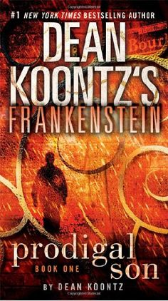 Booktopia has Frankenstein - Prodigal Son, Frankenstein Book 1 by Dean Koontz. Buy a discounted Paperback of Frankenstein - Prodigal Son online from Australia's leading online bookstore. Dean Koontz, Good Books, Books To Read, My Books, New York Times, Book Series, Book 1, Book Nerd, Cover Art