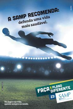 Dando continuidade à campanha dos 23 anos da SAMP, a Aquatro Comunicação e Marketing desenvolveu anúncios de jornal em ritmo de Copa. O conceito envolve as emoções vividas na grande disputa do mundial, que este ano é no Brasil, relacionando as ações com a qualidade de vida e saúde.