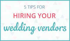 5 Tips for Choosing Your Wedding Vendors