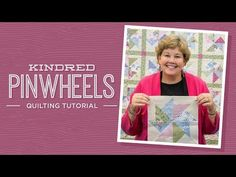 MSQC Tutorial - Kindred Pinwheels Quilt