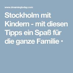 Stockholm mit Kindern - mit diesen Tipps ein Spaß für die ganze Familie •