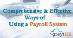 By automating the number crunching, report generation, and client communication, it enables handle more business with less effort. An effective #payroll #system will have a robust security feature that will not allow fraud by employees. Performing the below methods will assist you in employing a very good and effective payroll system for your organization.