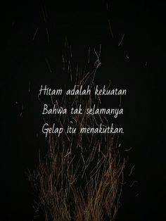 Mood Quotes, Poetry Quotes, Daily Quotes, Life Quotes, Muslim Quotes, Islamic Quotes, Quotes Romantis, Quotes About Strength And Love, Quotes Lucu