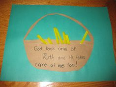 "Ruth activities  We did a little Ruth craft. I cut out a basket out of brown cardstock and cut a slit in the basket. Then we glued the basket onto paper. I cut yellow pipe cleaners into various lengths for ""grain"" and we stuck the grain in the basket; could use real wheat."