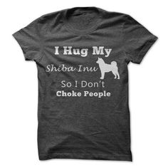 I Hug My Shiba Inu So I Don't Choke People T-Shirt Hoodie Sweatshirts iuu