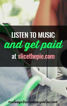 Did you know you can get paid for listening to music? Slice the Pie will share music from new artists with you, then pay you a little to rate that music on a scale of 1-10 and write a short, 4-5 sentence review of it.