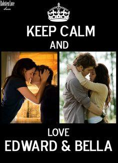Keep calm and love Edward & Bella