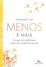 MENOS É MAIS - Francine Jay - Companhia das Letras