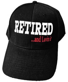 d638390b Retired and Loving It Cap and Bumper Sticker Retirement Party Hat  CZ11SMV5YS9