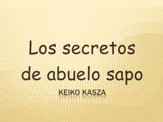 Los secretos del abuelo sapo keiko kasza Fails, Company Logo, Cards Against Humanity, Toad, Reading Comprehension, Grandparent, The Secret, Activities For Kids, Preschools